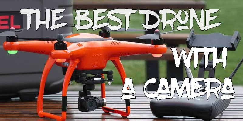 Top Best Drone With Camera