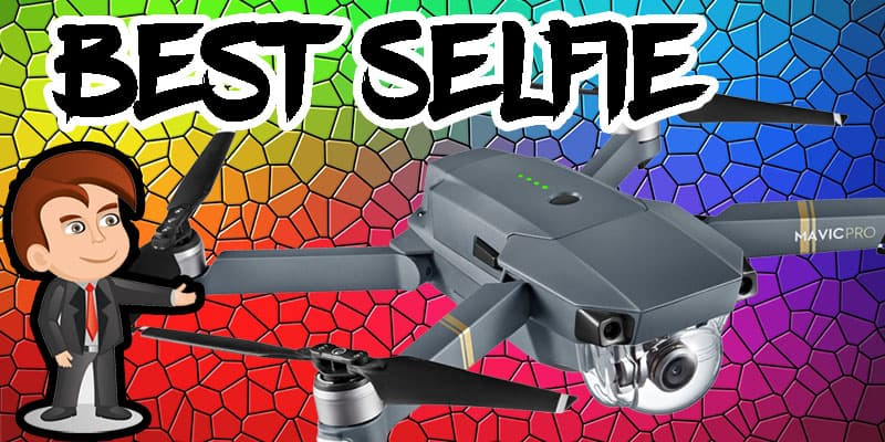 Top 5 Best Selfie Drones