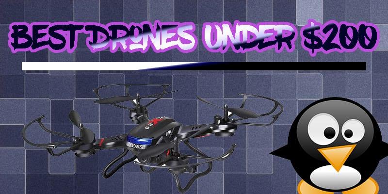 Top 6 Best Drones Under $200