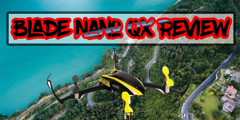 Blade Nano Qx Drone In-depth Review