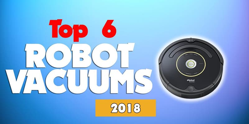 Top 6 Best Robot Vacuums