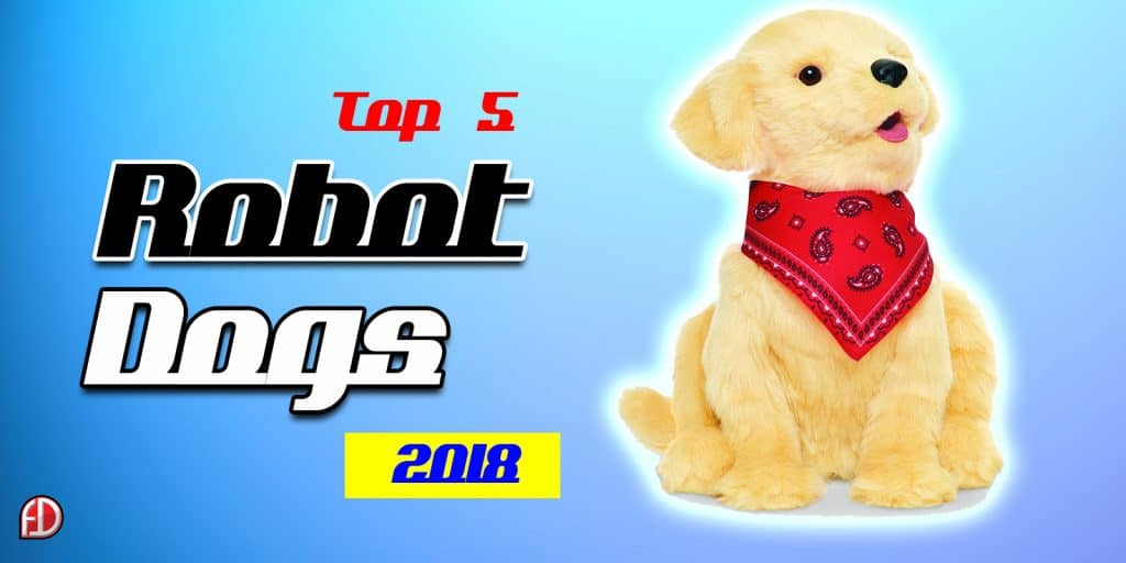 The Best Robot Dogs Reviews And Buyers Guide